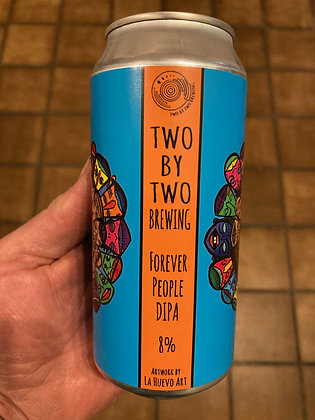 Two by Two Brewing - Forever People. 8%