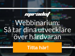 Webbinarium - Så tar dina utvecklare över hårdvaran