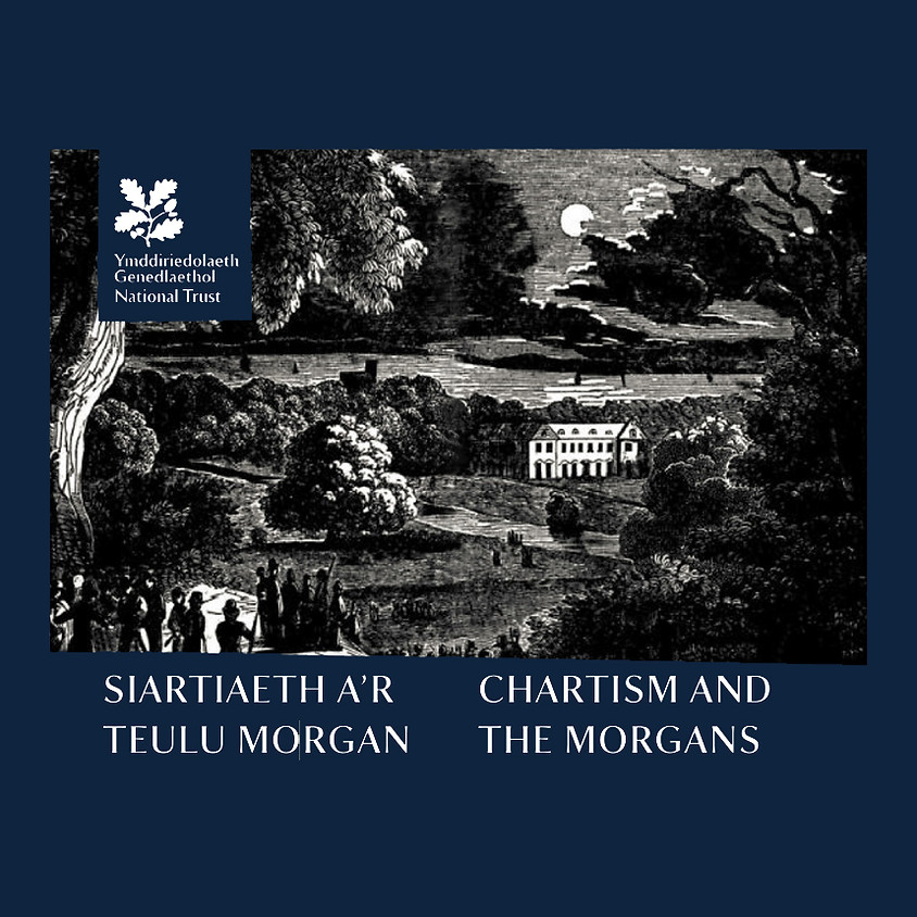 CHARTISM AND THE MORGANS | SIARTIAETH A'R TEULU MORGAN