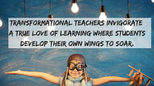 Transformational Teaching Catalyzes the Classroom