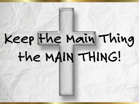 Jesus: The Main Thing
