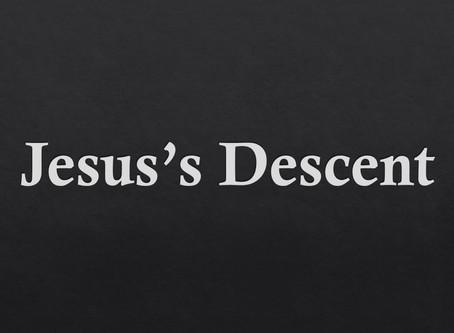 Jesus's Descent