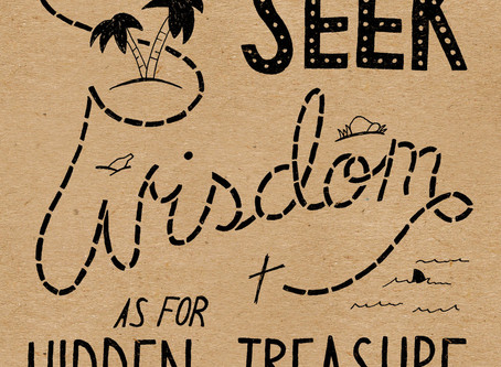 Wisdom: A Treasure to Dig For, A Gift to Receive