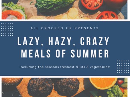 Lazy, Hazy, Crazy Summer Meals