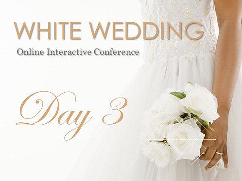 WHITE WEDDING - DAY 3