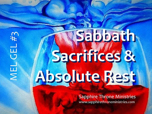MEL GEL #3 - Sabbath Sacrifices & Absolute Rest