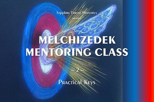 PRACTICAL KEYS TO UNLOCKING MELCHIZEDEK