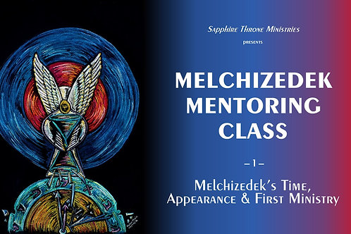 MELCHIZEDEK'S TIME, APPEARANCE & FIRST MINISTRY