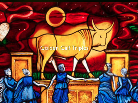 GOLDEN CALF TRIPLES: Hinderances & Helps for Heaven Overlaying Earth