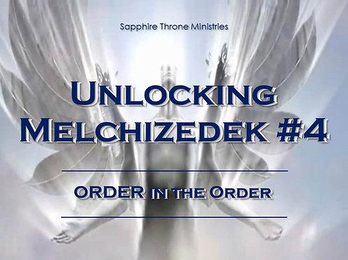 UNLOCKING MELCHIZEDEK #4 - ORDER IN THE ORDER