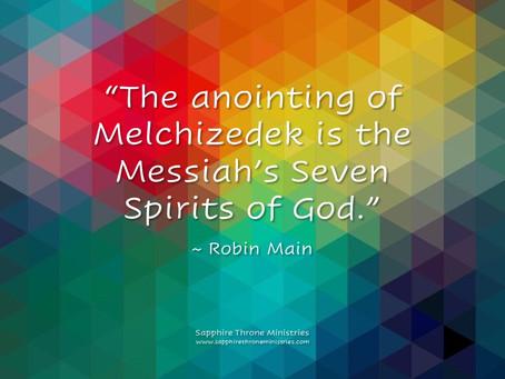 MELCHIZEDEK ANOINTING