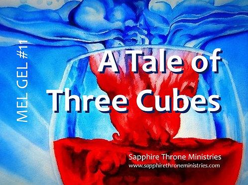 MEL GEL #11 - A Tale of Three Cubes