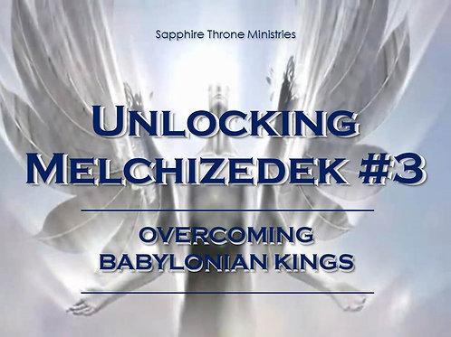 UNLOCKING MELCHIZEDEK #3