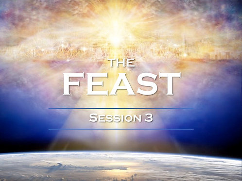 THE FEAST SESSION 3