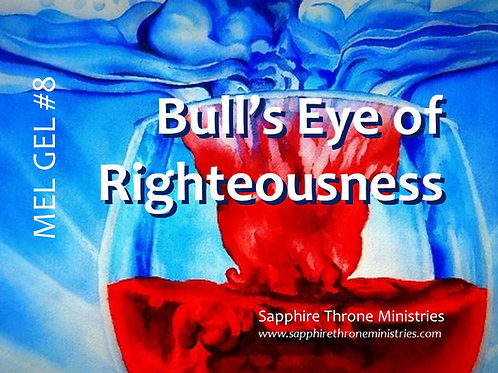 MEL GEL #8 - Bull's Eye of Righteousness