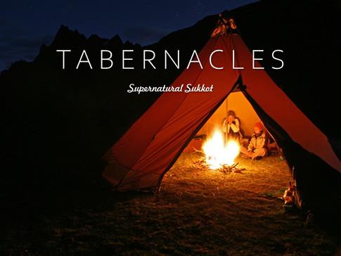 SUPERNATURAL SUKKOT (TABERNACLES)