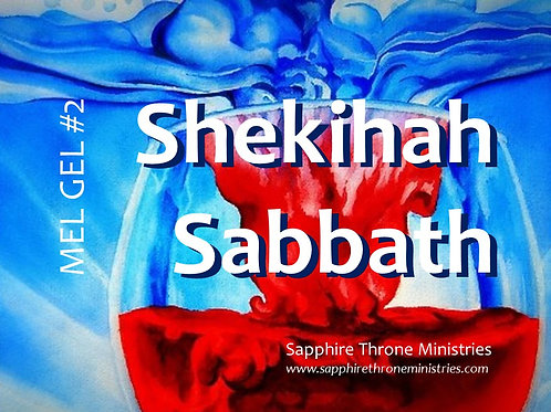 MEL GEL #2 - Shekinah Sabbath