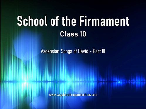 ASCENSION SONGS OF DAVID - PART III