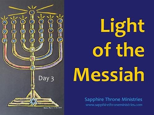 LIGHT OF MESSIAH DAY 3