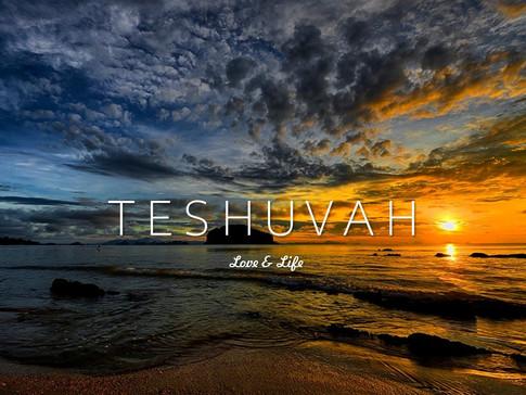 TESHUVAH – ACRONYM FOR LOVE & LIFE