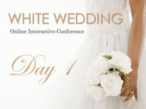 WHITE WEDDING - DAY 1