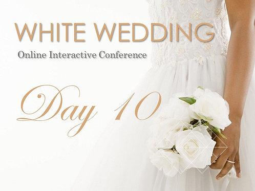 WHITE WEDDING - DAY 10