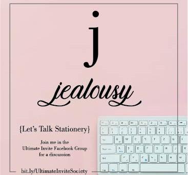 J = Jealousy!