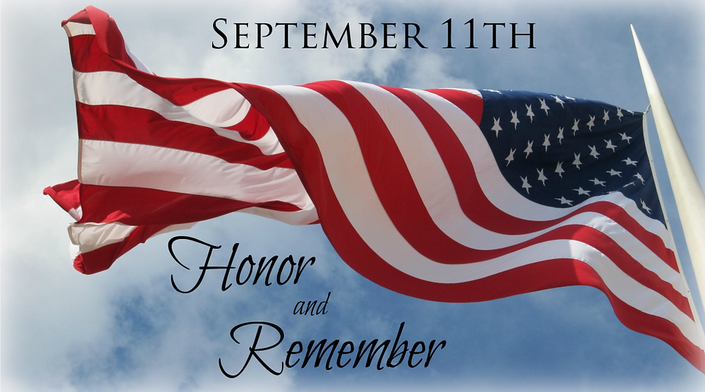 911, Honor and Remember our heroes