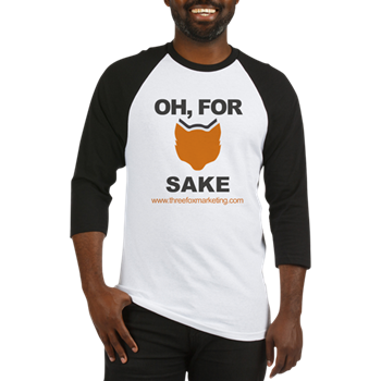 Oh, For Fox Sake Baseball Shirt