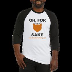 Oh, For Fox Sake Baseball Shirt