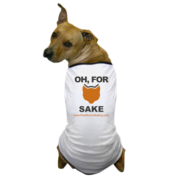 Oh, For Fox Sake Dog Shirt