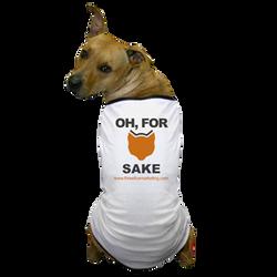 Oh, For Fox Sake Dog Shirt