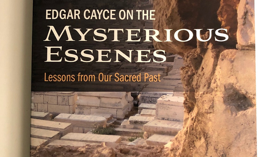 Edgar Cayce on the Mysteries Essenes