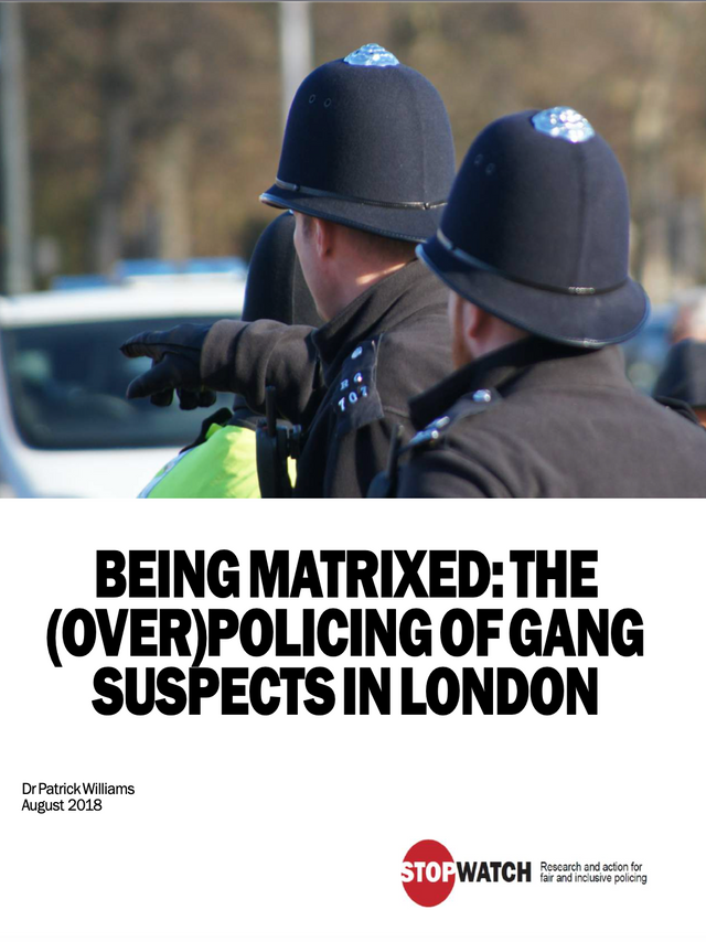 BEING MATRIXED - THE (OVER)POLICING OF GANG SUSPECTS IN LONDON