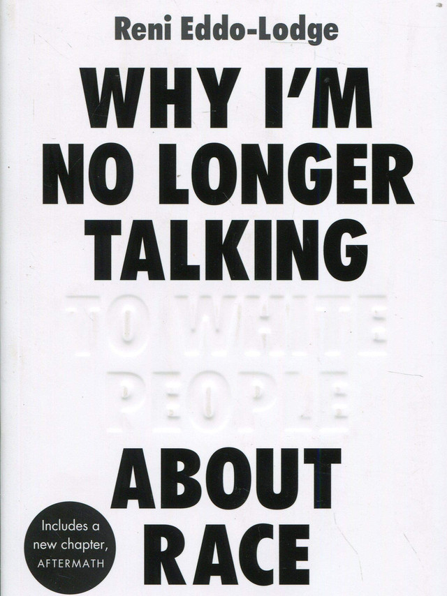 Reni Eddo-Lodge - Why I'm No Longer Talking To White People About Race