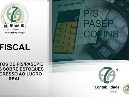CRÉDITOS DE PIS/PASEP E  COFINS SOBRE ESTOQUES NO INGRESSO AO LUCRO REAL