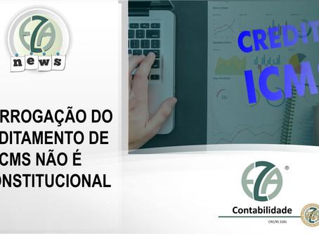 Prorrogação do creditamento de ICMS não é inconstitucional