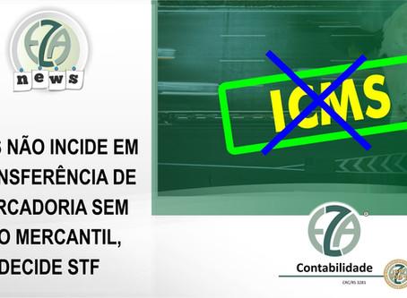 ICMS não incide em transferência de mercadoria sem ato mercantil, decide STF