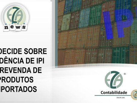 STF decide sobre incidência de IPI na revenda de produtos importados
