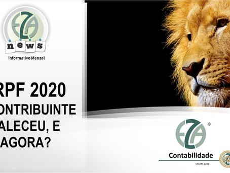 IRPF 2020 - O CONTRIBUINTE FALECEU, E AGORA?