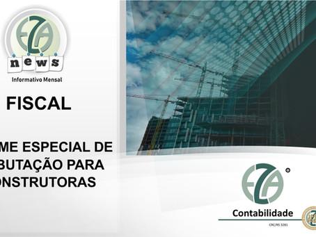 REGIME ESPECIAL DE TRIBUTAÇÃO PARA CONSTRUTORAS