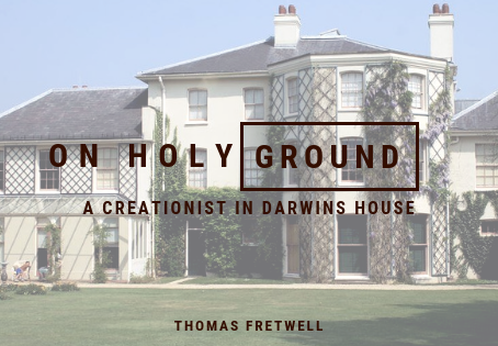 On holy ground: a creationist in Darwin's house