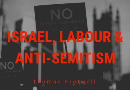 Israel, Labour & Antisemitism