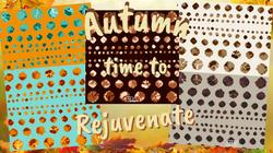 Autumn--Time to Rejuvenate!