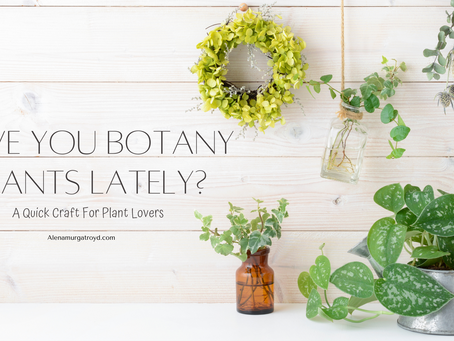 Have You Botany Plants Lately?
