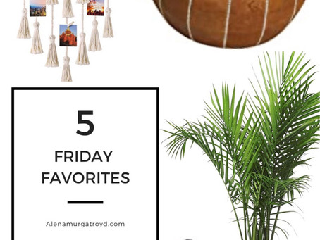 5 Friday Favs - Sprucing Up Your Space