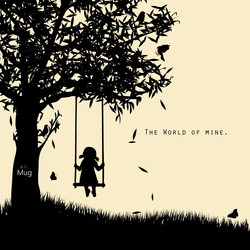 THE WORLD OF MINE.