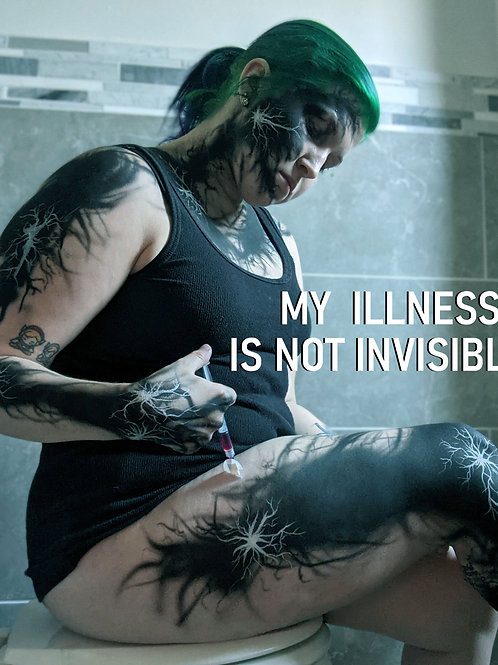 My Illness is Not Invisible - Print