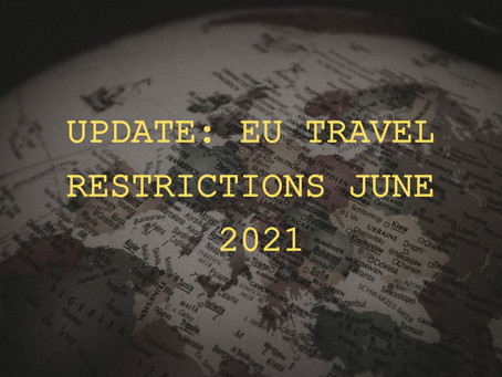 UPDATE: EU Travel restrictions during JUNE 2021
