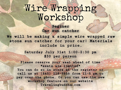 Sat. July 31st Beginner Wire Wrapping Sun Catcher